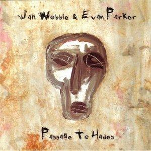 Evan Parker B_66935_jah_wobble___evan_parker-passage_to_hades-2001